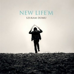 NEW LIFE'M, Szukam domu - CD
