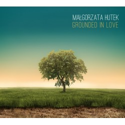 MAŁGORZATA HUTEK - Grounded in Love - CD