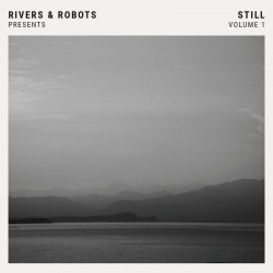Rivers & Robots - Still volume 1- CD