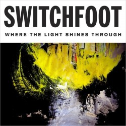 Switchfoot - Where The Light Shines Through - CD
