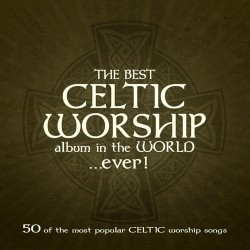 The Best Celtic Worship Album... Ever - 3xCD