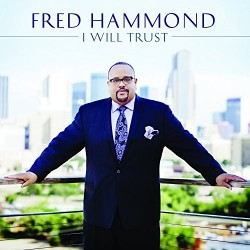 Hammond, Fred - I Will Trust - CD