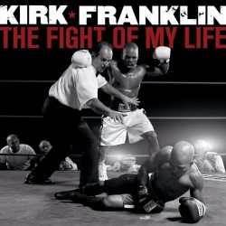 Franklin, Kirk - The Fight of My Life - CD