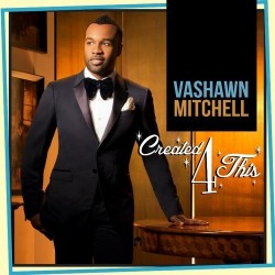 Mitchell, Vashawn - Created 4 This - CD
