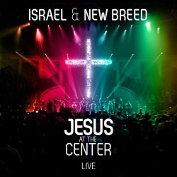 Israel & New Breed - Jesus At The Centre  - 2xCD
