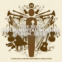 The Best Instrumental Worship... Ever - 3xCD