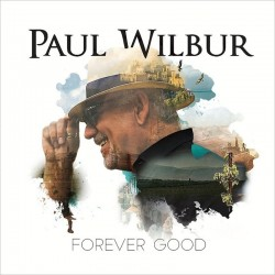 Wilbur, Paul - Forever Good - CD