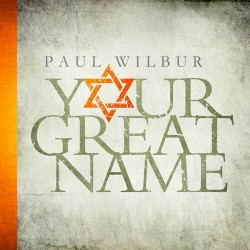 Wilbur, Paul - Your Great Name - CD