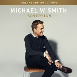 Michael W.Smith- Sovereign Deluxe Edition - CD+DVD