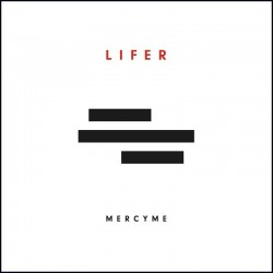 MercyMe - Lifer - CD