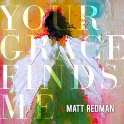 Matt Redman - Your Grace Finds Me - CD