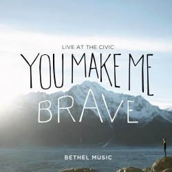 Bethel Music - You Make Me Brave - CD+ DVD