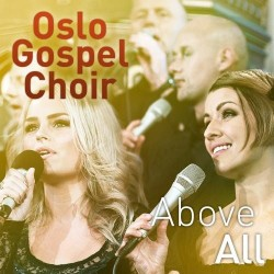 Oslo Gospel Choir - Above All - CD