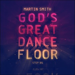 Martin Smith- God's Great Dance Floor: Step 01- CD