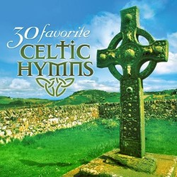 Green Hill Music - 30 Favorite Celtic Hymns - CD