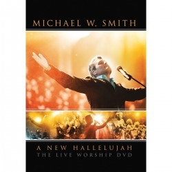 Michael W. Smith - A New Hallelujah - DVD