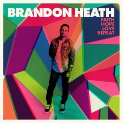 Brandon Heath - Faith Hope Love Repeat - CD