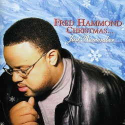 Hammond, Fred - Christmas... Just Remember - CD