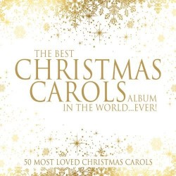 The Best Christmas Carols Album... Ever - 3xCD