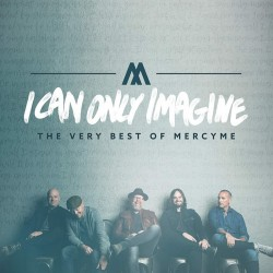 MercyMe - I Can Only Imagine - CD