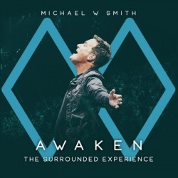Michael W. Smith- Awaken The Surrounded Experience