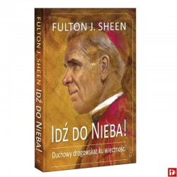 Idź do nieba. Fulton J. Sheen
