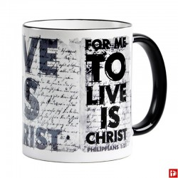 "Kubek z rantem 6 ""For me to live is Christ"""